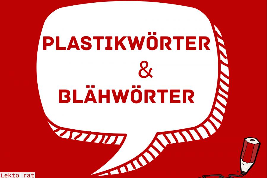 Von Plastikwörtern und Blähwörtern